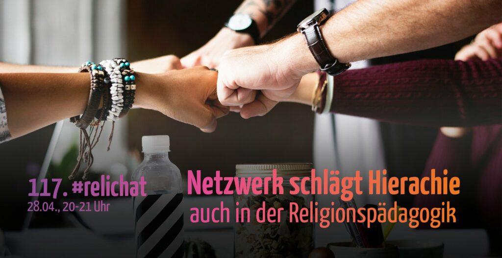 117. #relichat: Netzwerk schlägt Hierarchie – auch im Religionsunterricht