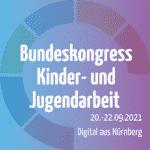 3. Bundeskongress Kinder- und Jugendarbeit findet digital statt