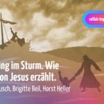 relilab-Impuls am 24.09.2021 | Die Rettung im Sturm – Wie Markus von Jesus erzählt